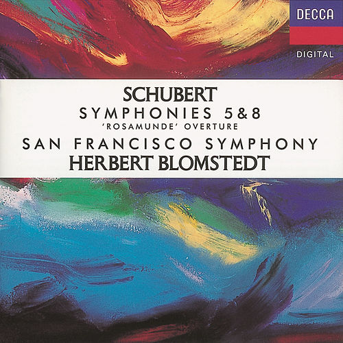 Play & Download Schubert: Symphonies Nos. 5 & 8/Rosamunde Overture by San Francisco Symphony Orchestra | Napster