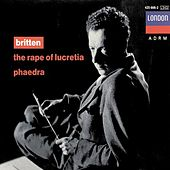 Britten: The Rape of Lucretia; Phaedra by Various Artists