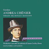 Play & Download Giordano: Andrea Chénier by Various Artists | Napster