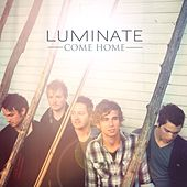 Play & Download Come Home by Luminate | Napster