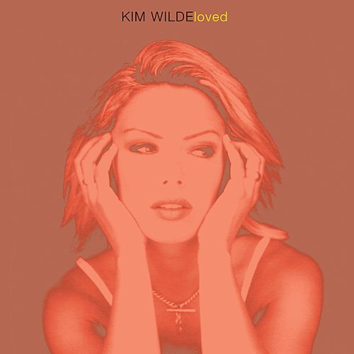 Play & Download Loved by Kim Wilde | Napster