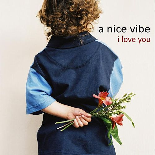 Play & Download I Love You by A Nice Vibe | Napster