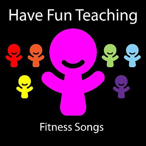Play & Download Fitness Songs by Have Fun Teaching | Napster