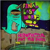 Play & Download Hypothetical Hot Tub Party by Final Last Words | Napster