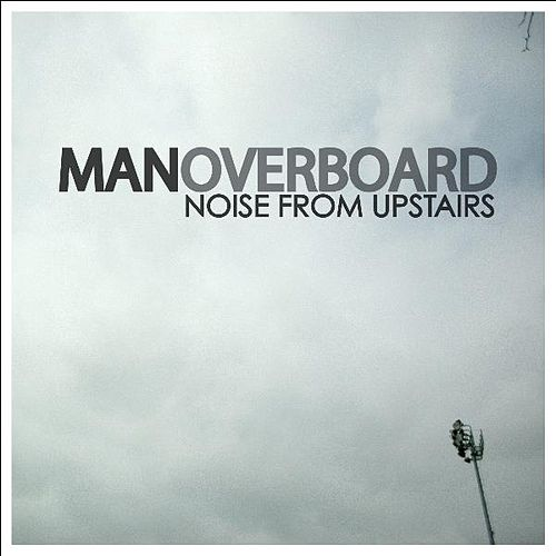 Noise From Upstairs von Man Overboard