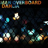 Dahlia by Man Overboard