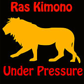 Play & Download Under Pressure by Ras Kimono | Napster