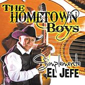 Play & Download Simplemente El Jefe by The Hometown Boys | Napster