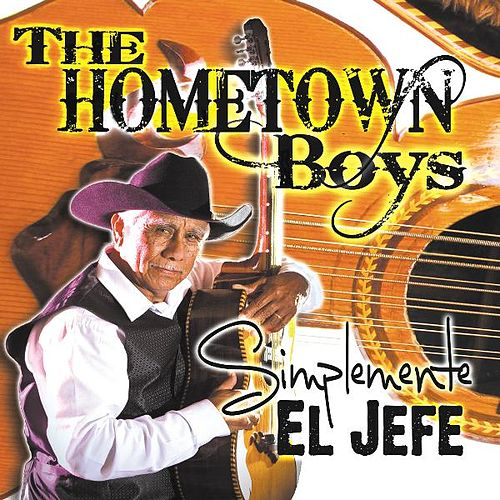 Simplemente El Jefe by The Hometown Boys