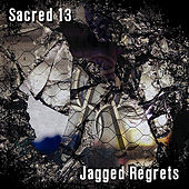 Play & Download Jagged Regrets by Sacred 13 | Napster