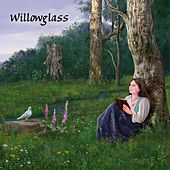 Play & Download Willowglass by Willowglass | Napster