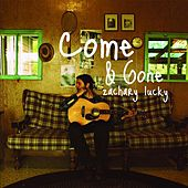 Come and Gone by Zachary Lucky