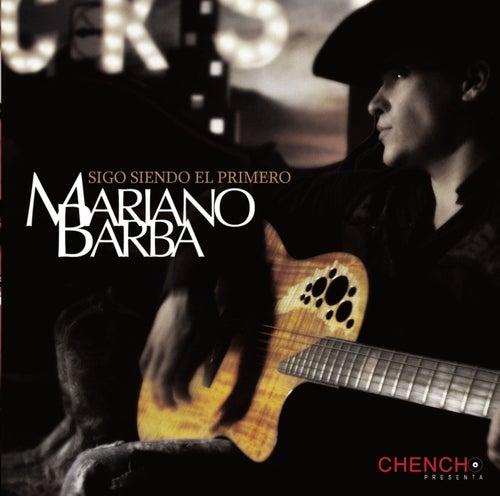 Play & Download Sigo Siendo El Primero by Mariano Barba | Napster