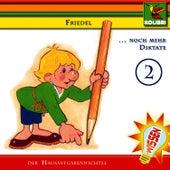 Friedel der Hausaufgabenwichtel - Folge 2 - ...noch mehr Diktate by Kinder Hörspiel