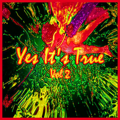 Play & Download Yes It's True (Vol 2) by Various Artists | Napster