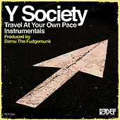 Play & Download Travel At Your Own Pace - Instrumentals (w/ Bonus Tracks) by Y Society | Napster