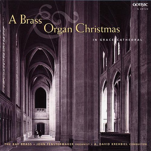 Play & Download A Brass Organ Christmas in Grace Cathedral by Various Artists | Napster