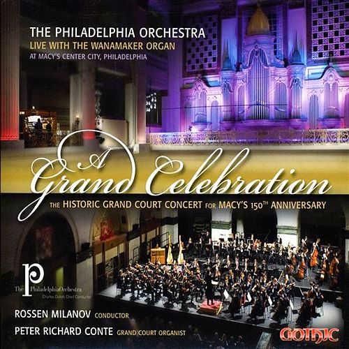 Play & Download A Grand Celebration: The Historica Grand Court Concert for Macy's 150th Anniversary by Various Artists | Napster