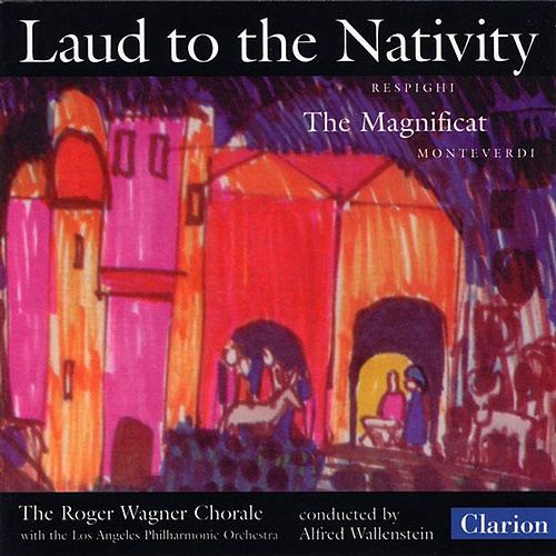 Respighi: Laud to the Nativity - Monteverdi: Magnificat by Various Artists