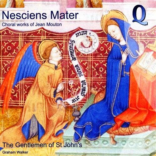 Nesciens Mater: Choral Works of Jean Moulton by Graham Walker