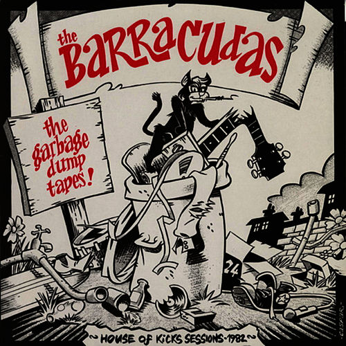 The Garbage Dump Tapes von Barracudas