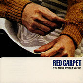 The Noise of Red Carpet by Red Carpet