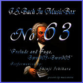 Play & Download Bach In Musical Box 63 /Fantasy and Fugue Bwv903-905 by Shinji Ishihara | Napster