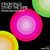 I'm Not The Same (Ogawa & Unic Remix) by From P60
