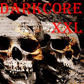 Play & Download Darkcore XXL by Various Artists | Napster