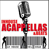 Play & Download InHouse ACAPPELLAS + Beats Volume 1 by Various Artists | Napster