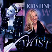 Play & Download Straight Up With a Twist by Kristine W. | Napster