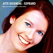 Rosendal, Jette: Soprano von Various Artists