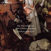 Play & Download The Trio Sonata in 18th Century England by The London Baroque | Napster