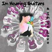 Play & Download I'm Hearing Guitars & I'm In Love by LiL LuLu | Napster