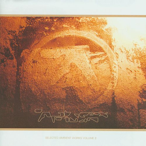 Play & Download Selected Ambient Works, Vol. II by Aphex Twin   Napster