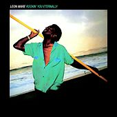 Play & Download Rockin' You Eternally by Leon Ware | Napster