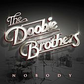 Play & Download Nobody by The Doobie Brothers | Napster
