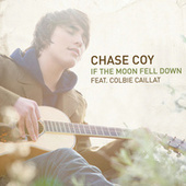Play & Download If The Moon Fell Down by Chase Coy | Napster