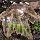 Play & Download The Renewing by Isaac Shepard | Napster