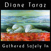 Gathered Safely In by Diane Taraz