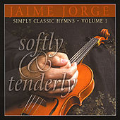 Softly & Tenderly by Jaime Jorge