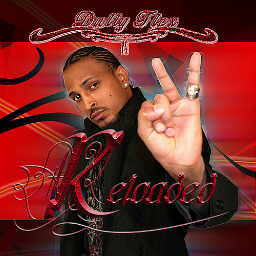 Reloaded by Dutty Flex