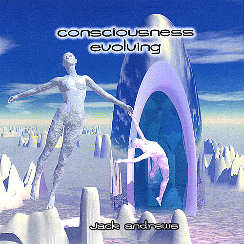 Play & Download Consciousness Evolving by Jack Andrews | Napster