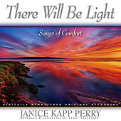Play & Download There Will Be Light by Janice Kapp Perry | Napster