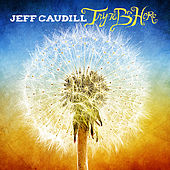 Try To Be Here by Jeff Caudill