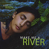 Make Me A River by Zoey Wren