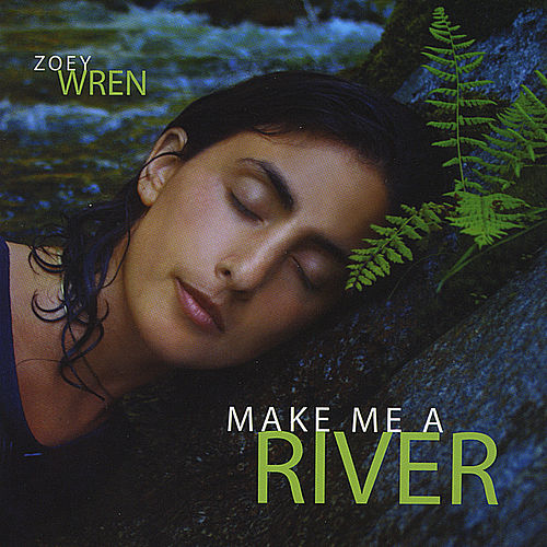 Make Me A River by Zoey Wren