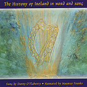 Play & Download The History of Ireland in Word and Song by Danny O'Flaherty | Napster