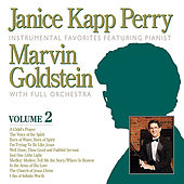 Play & Download Janice Kapp Perry Favorites Featuring Pianst Marvin Goldstein, Vol 2 by Janice Kapp Perry | Napster
