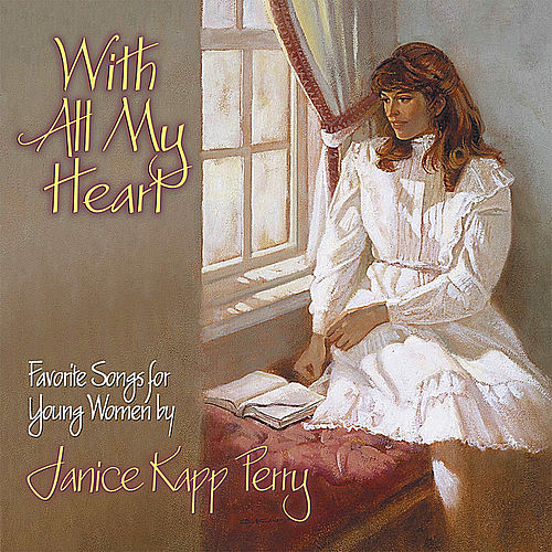 Play & Download With All My Heart by Janice Kapp Perry | Napster